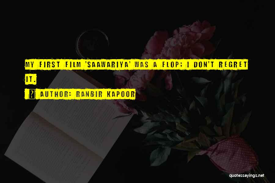 Don't Flop Quotes By Ranbir Kapoor