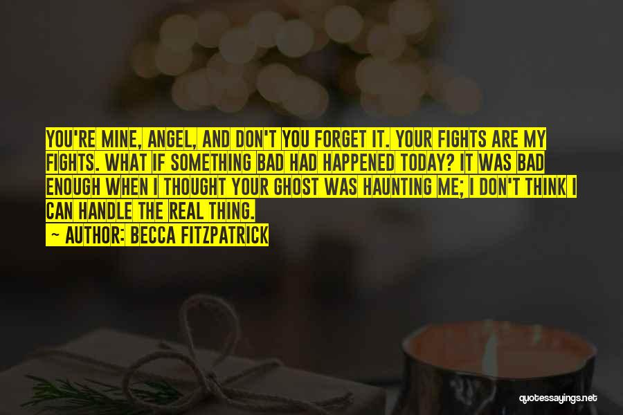 Don't Forget Me Love Quotes By Becca Fitzpatrick