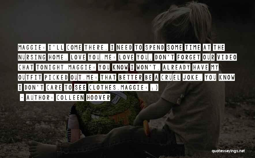 Don't Forget Me Love Quotes By Colleen Hoover