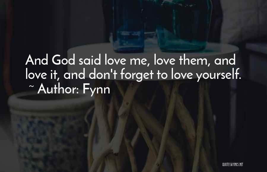 Don't Forget Me Love Quotes By Fynn
