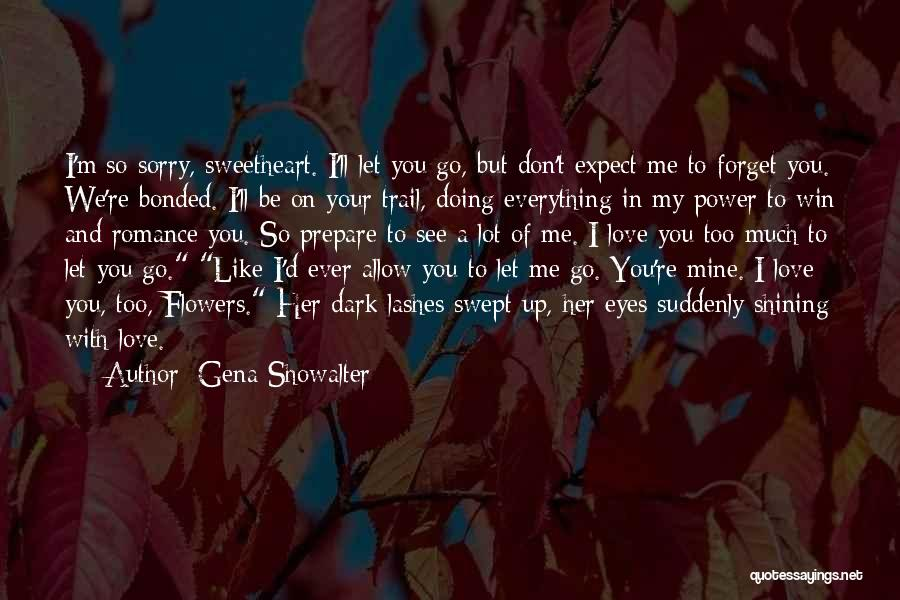 Don't Forget Me Love Quotes By Gena Showalter