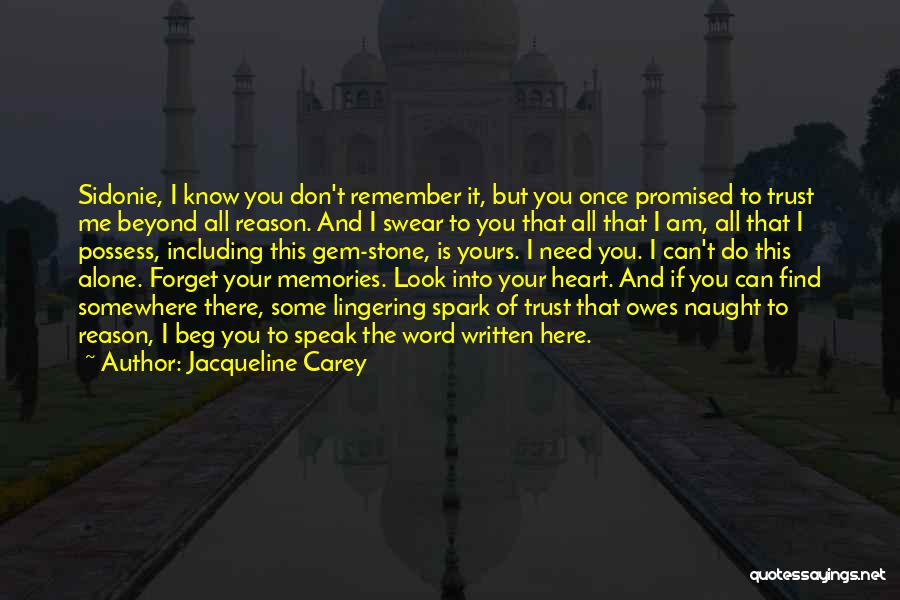 Don't Forget Me Love Quotes By Jacqueline Carey