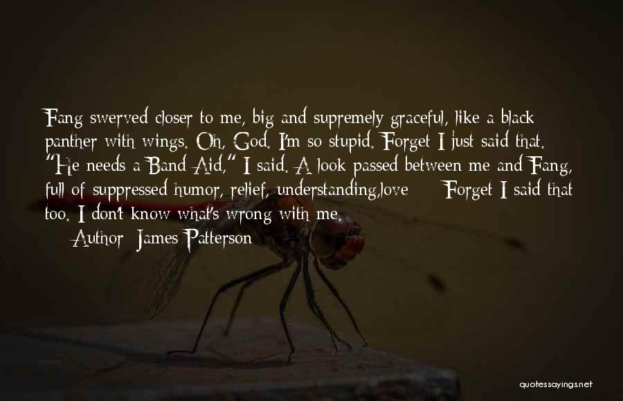 Don't Forget Me Love Quotes By James Patterson