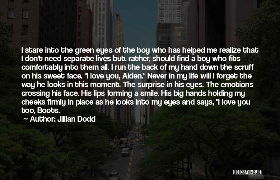Don't Forget Me Love Quotes By Jillian Dodd