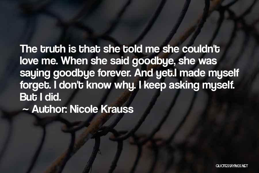 Don't Forget Me Love Quotes By Nicole Krauss