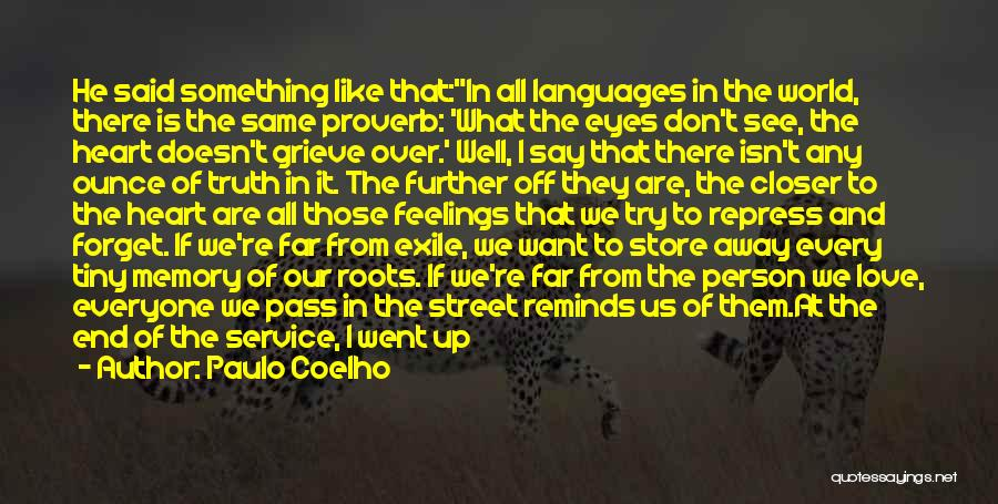 Don't Forget Me Love Quotes By Paulo Coelho