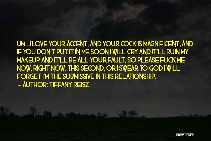 Don't Forget Me Love Quotes By Tiffany Reisz
