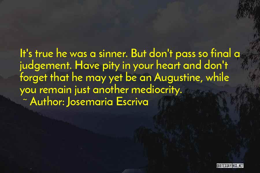 Don't Forget What We Had Quotes By Josemaria Escriva