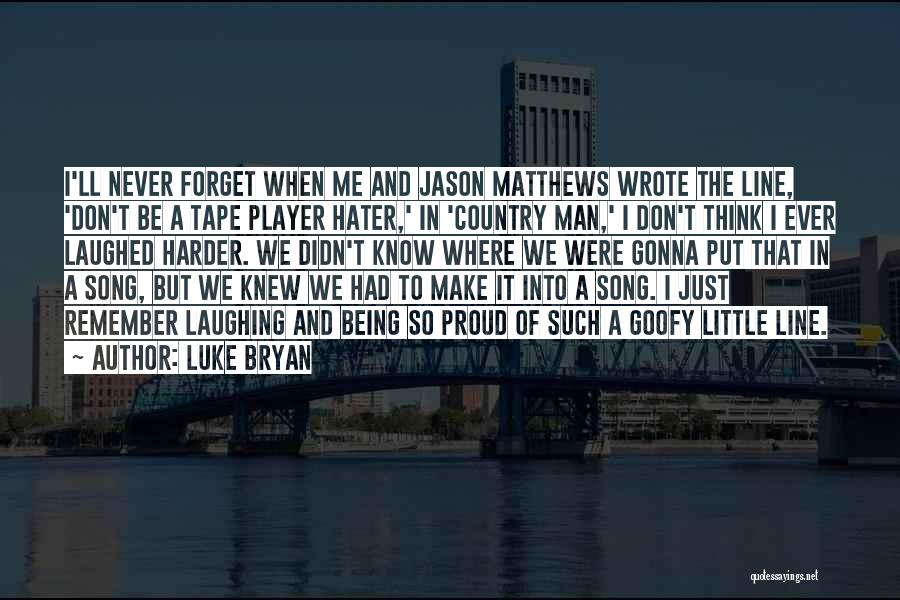Don't Forget What We Had Quotes By Luke Bryan