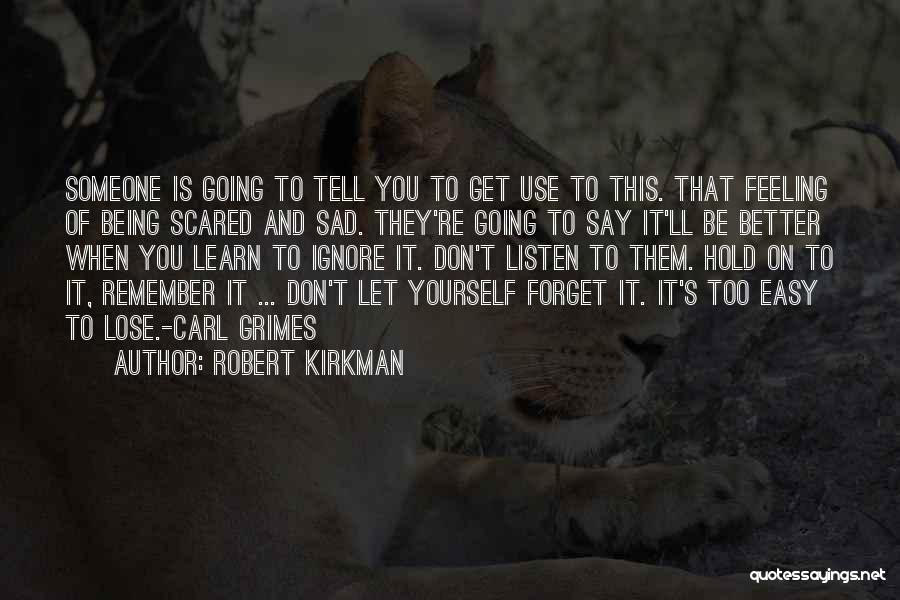 Don't Forget What We Had Quotes By Robert Kirkman
