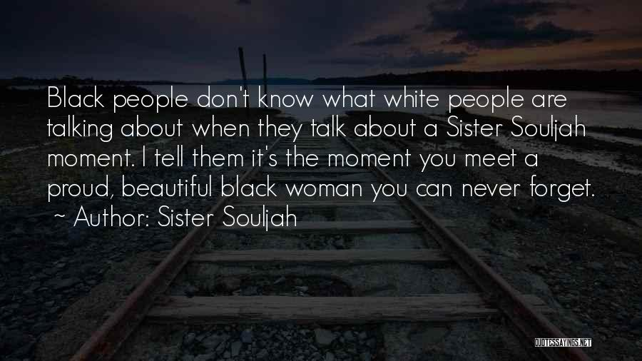 Don't Forget What We Had Quotes By Sister Souljah