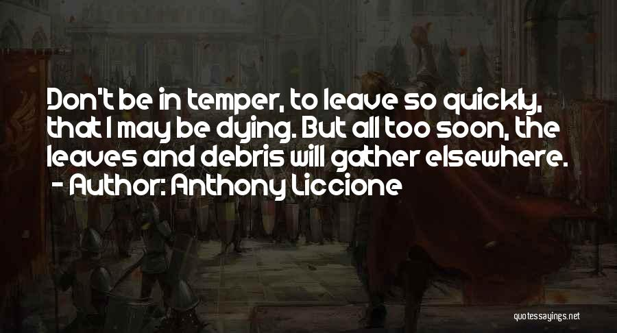 Don't Get Angry On Me Quotes By Anthony Liccione