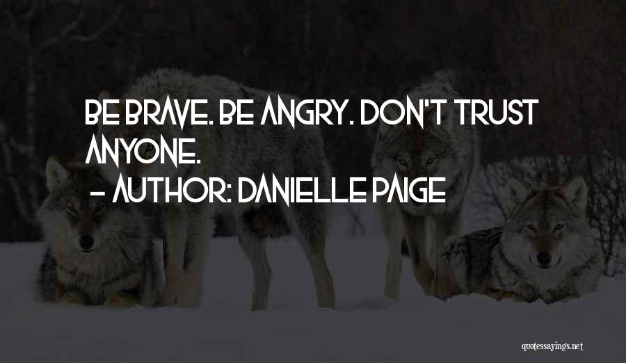 Don't Get Angry On Me Quotes By Danielle Paige