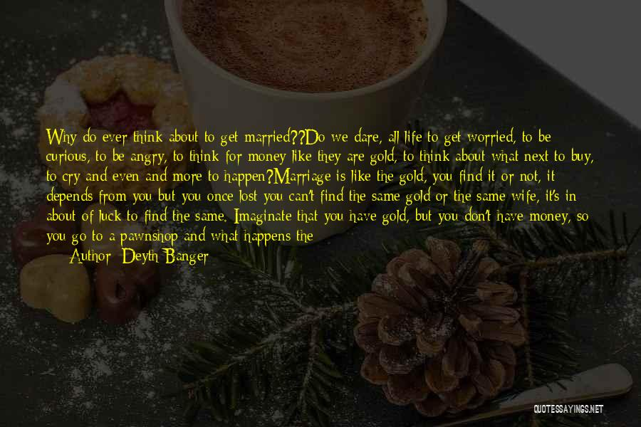 Don't Get Angry On Me Quotes By Deyth Banger