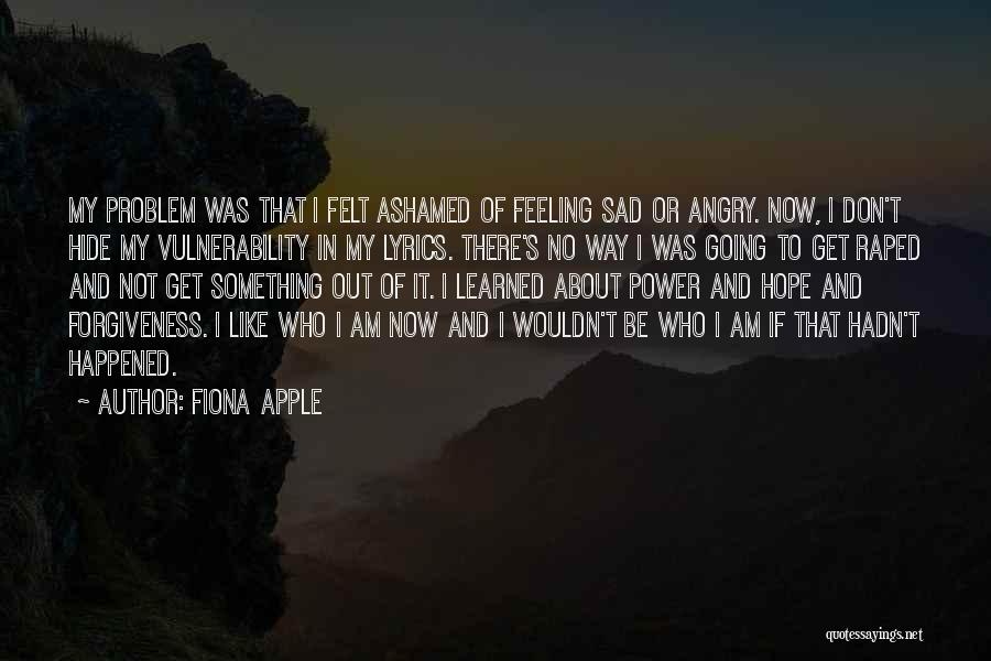 Don't Get Angry On Me Quotes By Fiona Apple