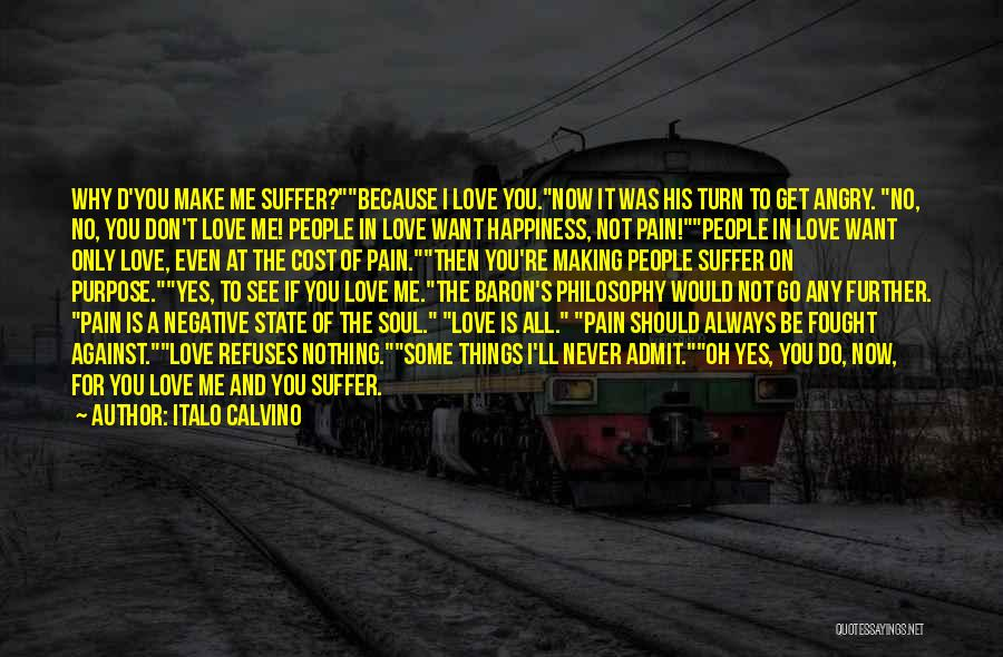 Don't Get Angry On Me Quotes By Italo Calvino