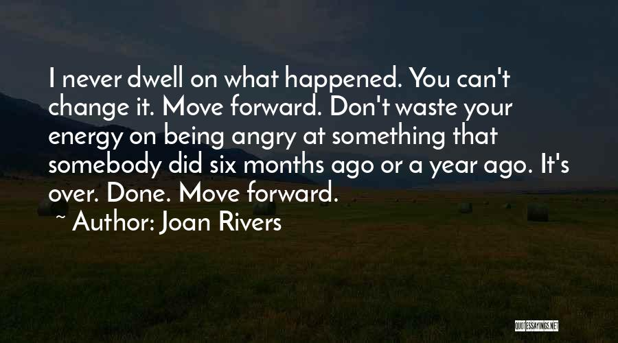 Don't Get Angry On Me Quotes By Joan Rivers