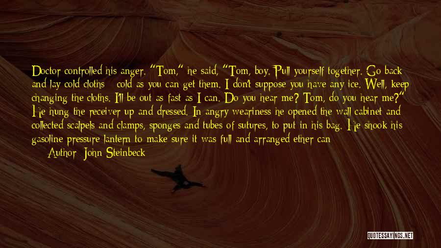 Don't Get Angry On Me Quotes By John Steinbeck