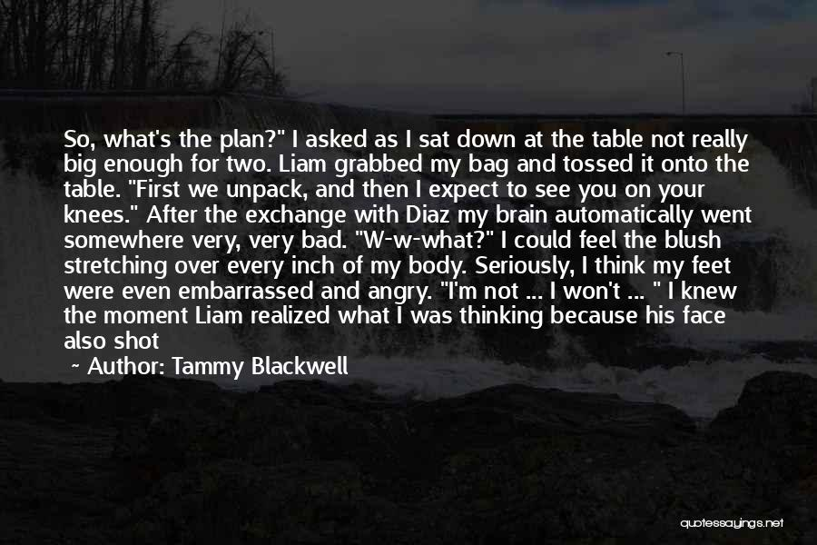 Don't Get Angry On Me Quotes By Tammy Blackwell