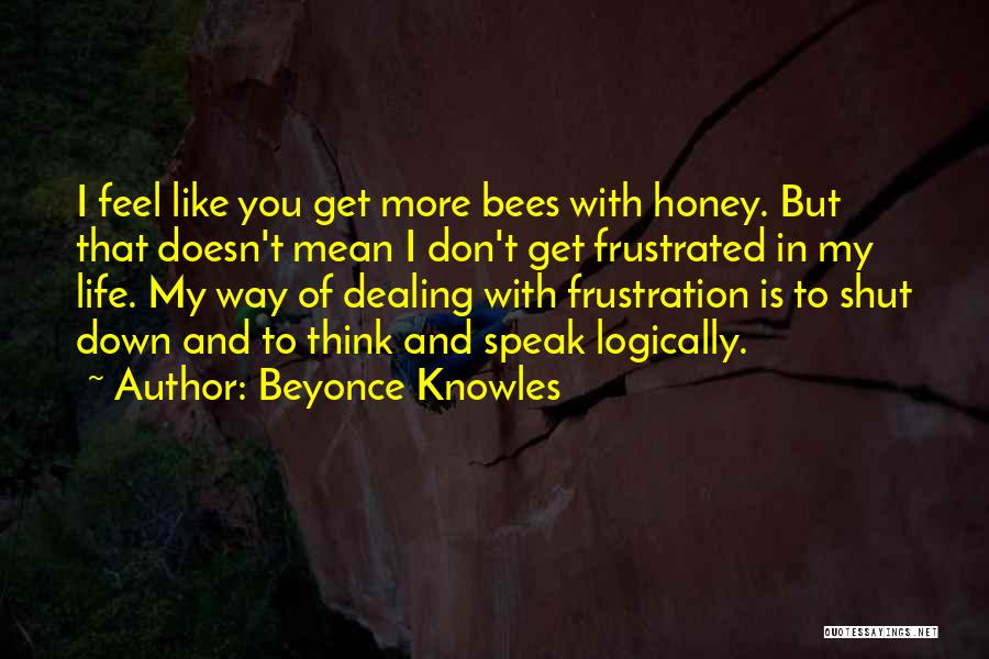 Don't Get Frustrated Quotes By Beyonce Knowles