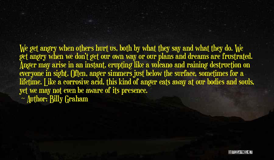Don't Get Frustrated Quotes By Billy Graham