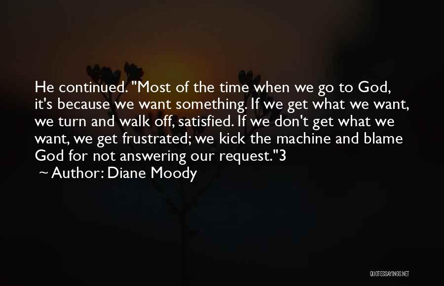 Don't Get Frustrated Quotes By Diane Moody