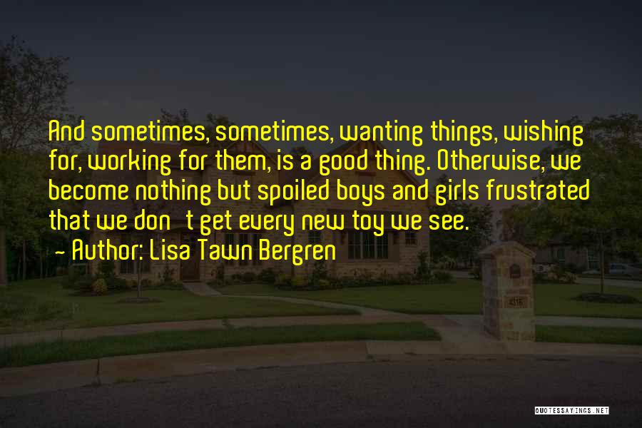 Don't Get Frustrated Quotes By Lisa Tawn Bergren