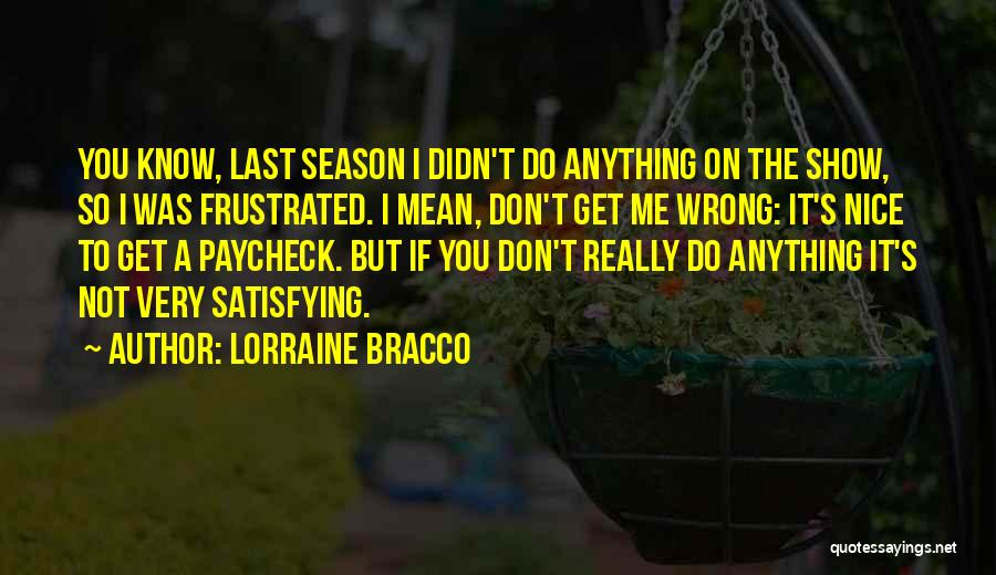 Don't Get Frustrated Quotes By Lorraine Bracco