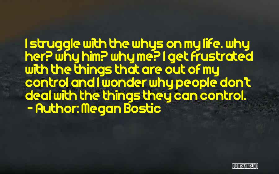 Don't Get Frustrated Quotes By Megan Bostic