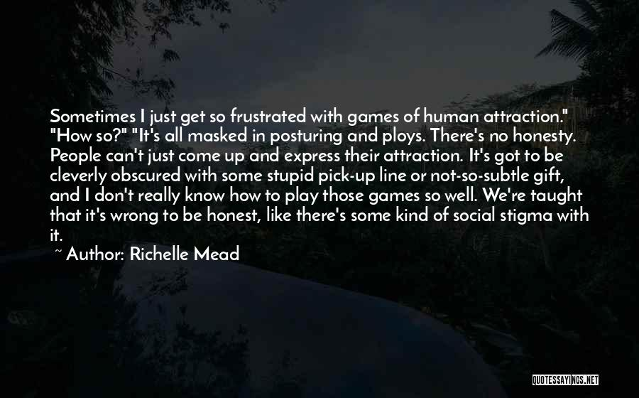 Don't Get Frustrated Quotes By Richelle Mead