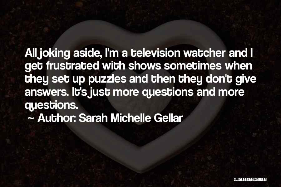Don't Get Frustrated Quotes By Sarah Michelle Gellar