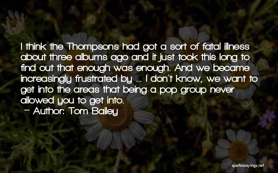 Don't Get Frustrated Quotes By Tom Bailey