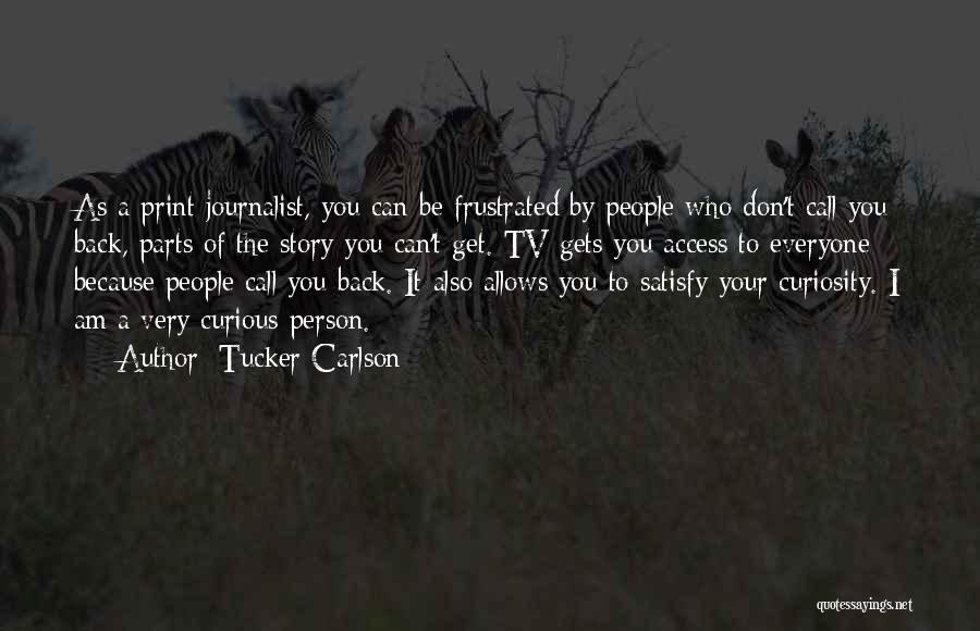Don't Get Frustrated Quotes By Tucker Carlson