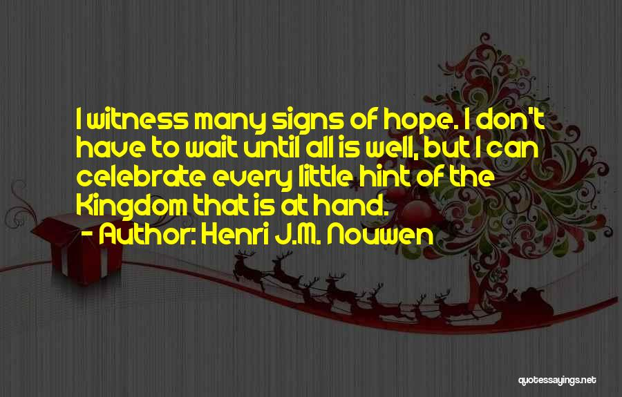 Don't Get The Hint Quotes By Henri J.M. Nouwen