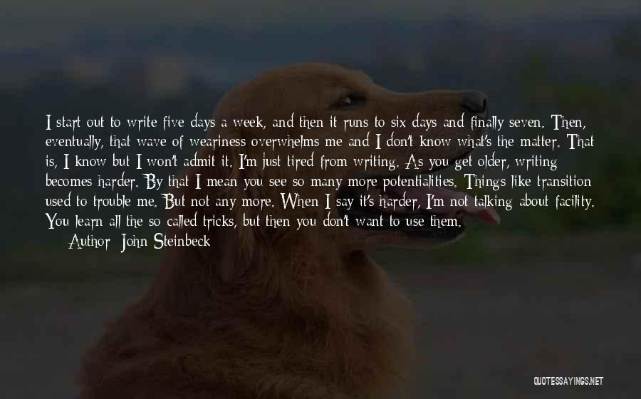 Don't Get Tired Of Me Quotes By John Steinbeck