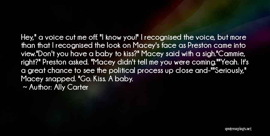 Don't Get Too Close To Me Quotes By Ally Carter