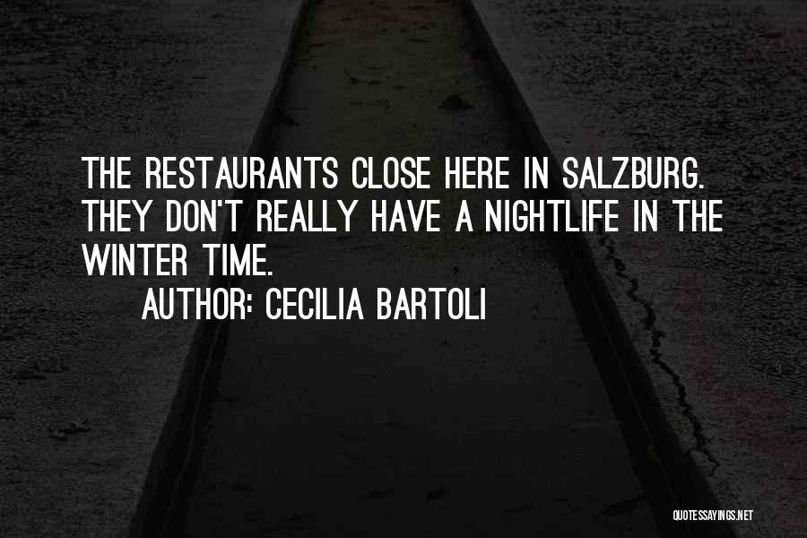 Don't Get Too Close To Me Quotes By Cecilia Bartoli