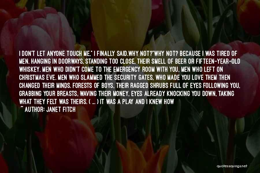 Don't Get Too Close To Me Quotes By Janet Fitch