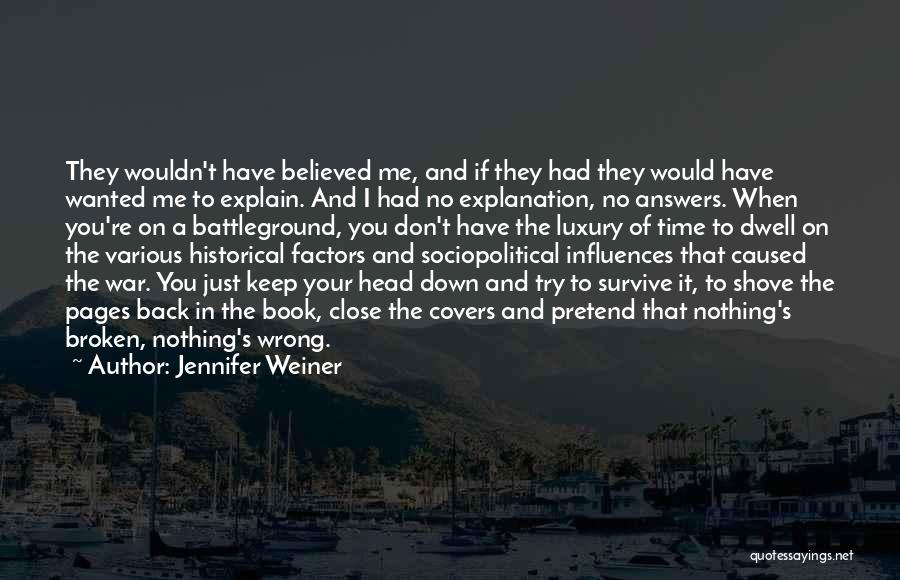 Don't Get Too Close To Me Quotes By Jennifer Weiner