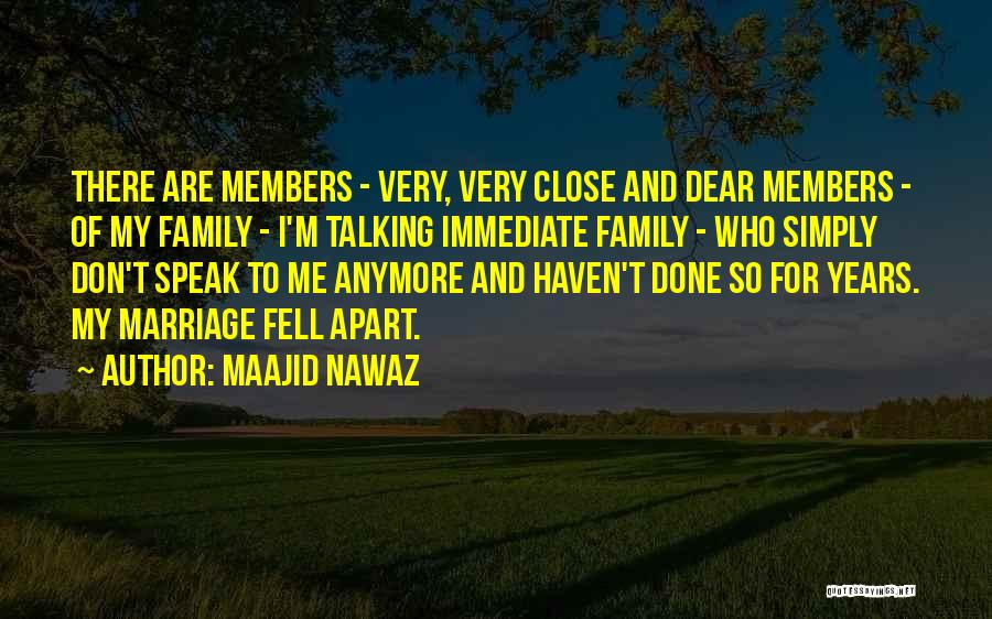 Don't Get Too Close To Me Quotes By Maajid Nawaz