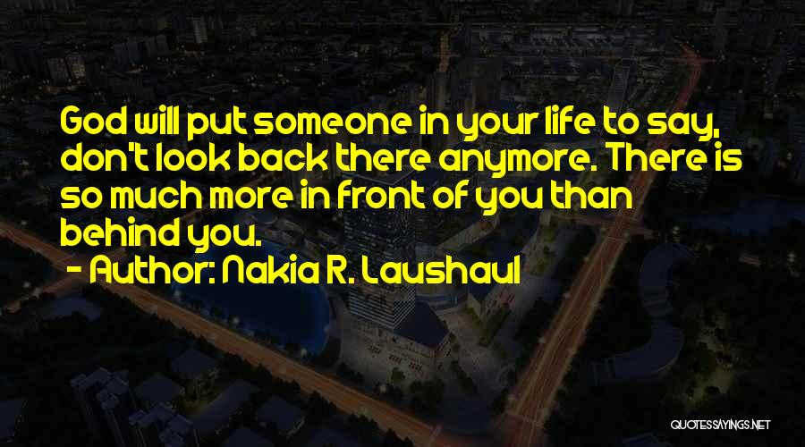 Don't Get Too Close To Me Quotes By Nakia R. Laushaul