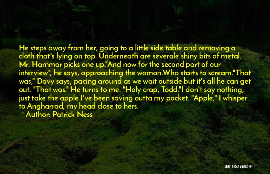 Don't Get Too Close To Me Quotes By Patrick Ness