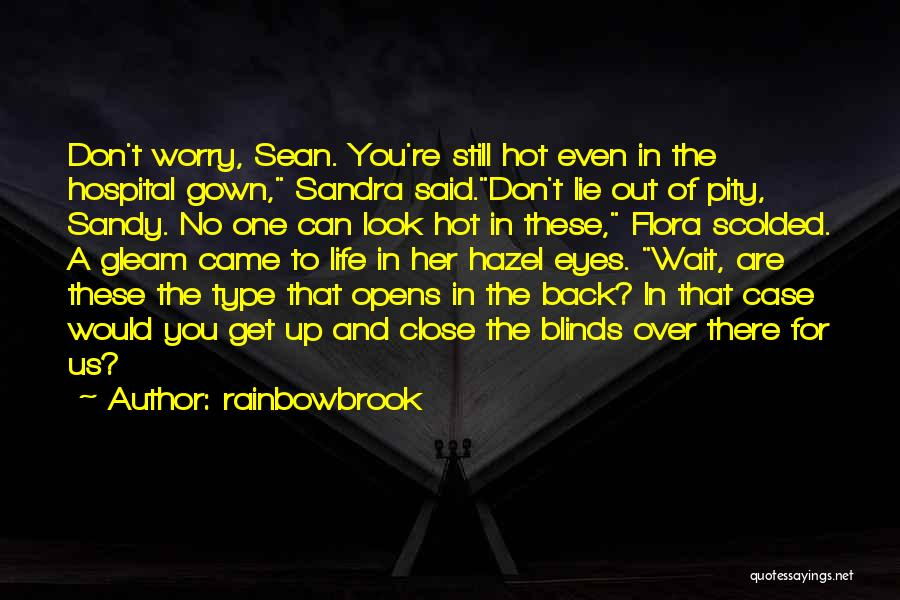 Don't Get Too Close To Me Quotes By Rainbowbrook