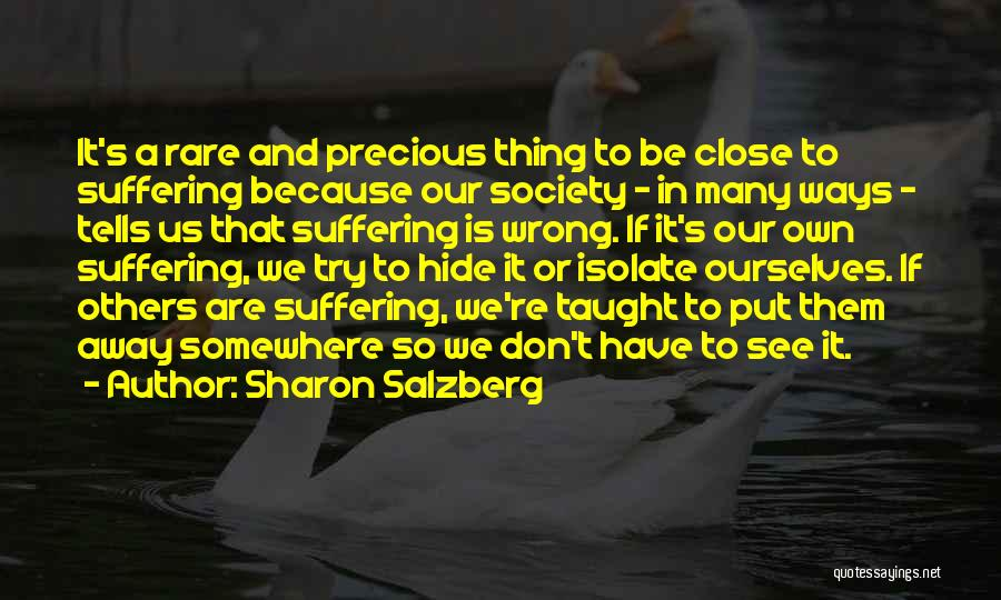 Don't Get Too Close To Me Quotes By Sharon Salzberg