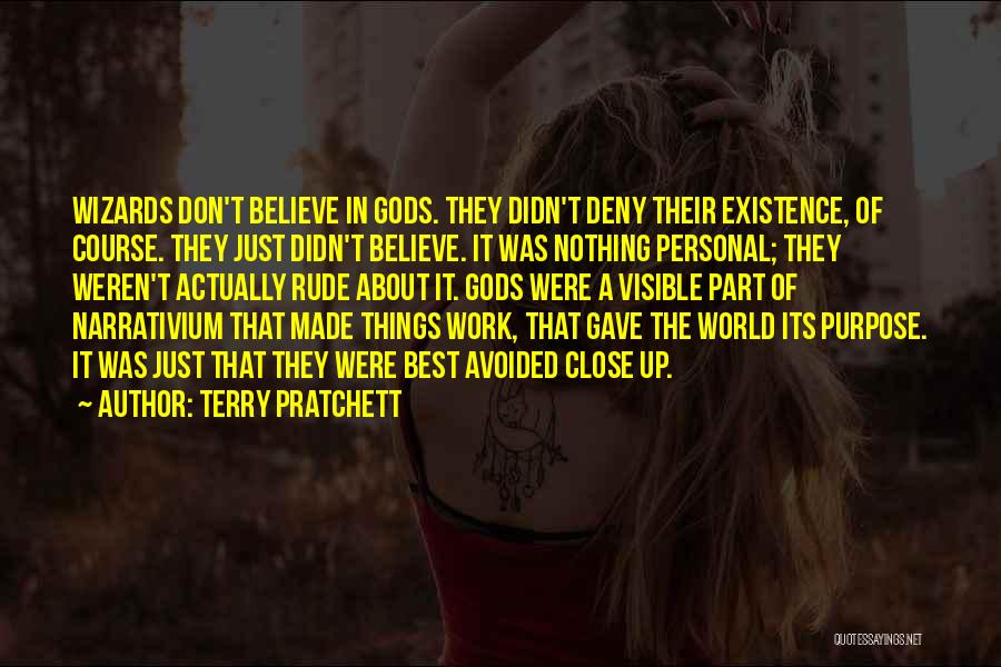 Don't Get Too Close To Me Quotes By Terry Pratchett