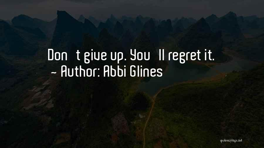 Don't Give It Up Quotes By Abbi Glines