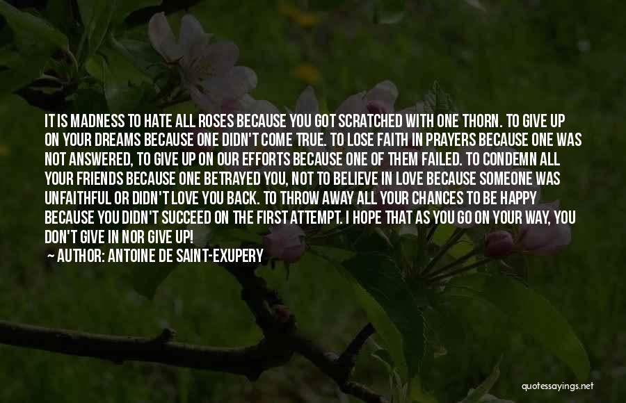 Don't Give It Up Quotes By Antoine De Saint-Exupery