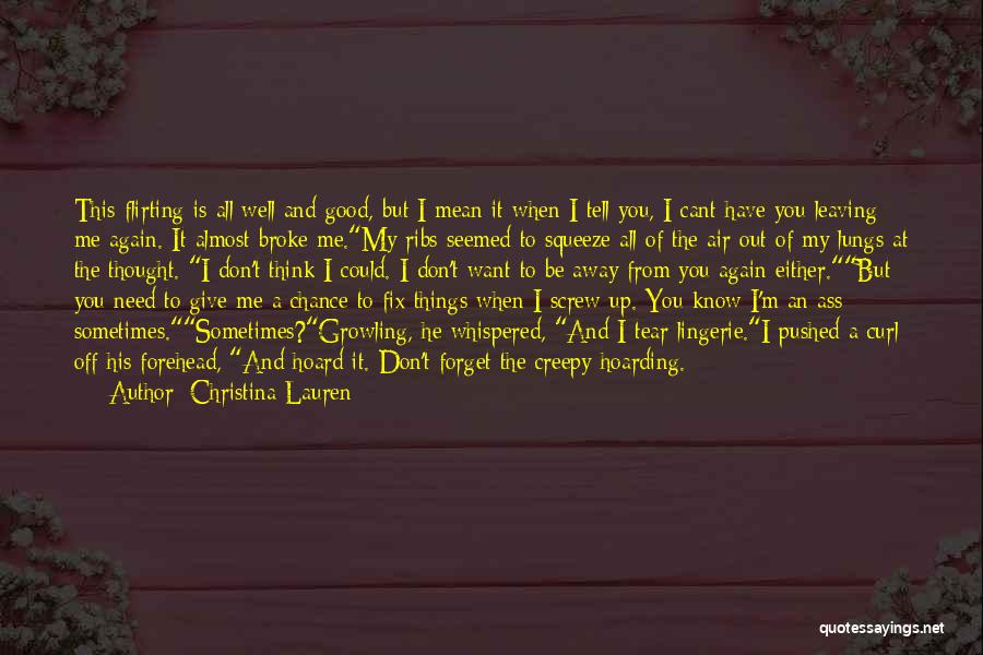 Don't Give It Up Quotes By Christina Lauren