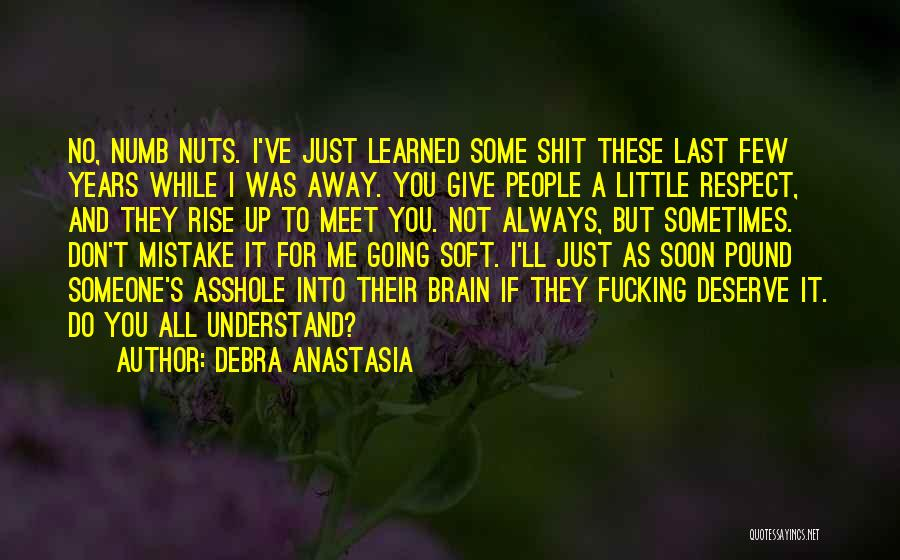 Don't Give It Up Quotes By Debra Anastasia