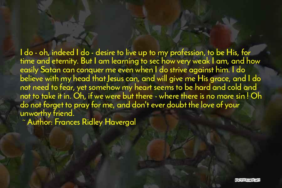 Don't Give It Up Quotes By Frances Ridley Havergal